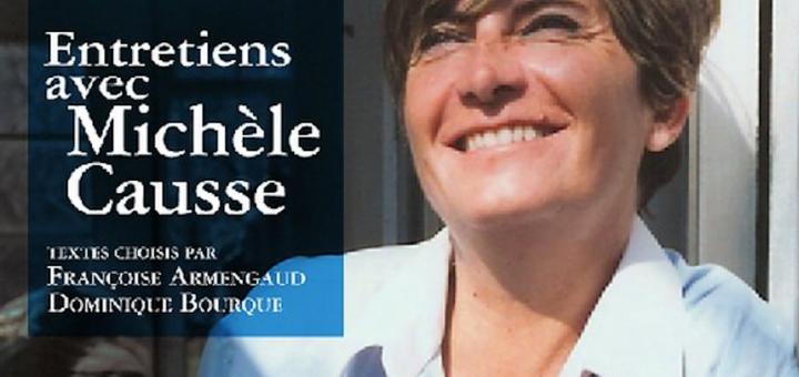 Françoise Armengaud, Dominique Bourque (éd.), Penser la langue, l'écriture, le lesbianisme. Entretiens avec Michèle Causse, Montréal, éditions sans fin, 2016.